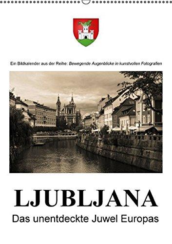 9783664517565: Ljubljana - Das unentdeckte Juwel EuropasAT-Version (Wandkalender 2016 DIN A2 hoch): Ein fotografischer Spaziergang durch die Hauptstadt Sloweniens (Monatskalender, 14 Seiten)
