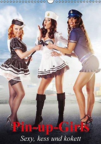 9783664525256: Pin-up-Girls - Sexy, kess und kokett (Wandkalender 2016 DIN A3 hoch): Neckische Pin-up-Girls im Stil der 40er- und 50er Jahre (Monatskalender, 14 Seiten)