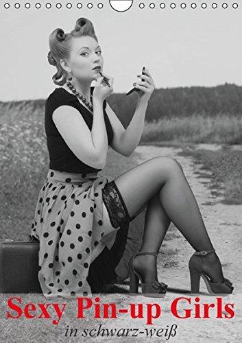 9783664526277: Sexy Pin-up Girls in schwarz-wei� (Wandkalender 2016 DIN A4 hoch): Kesse Pin-up-Girls im Stil der 40er- und 50er Jahre (Monatskalender, 14 Seiten)