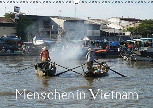 9783664533473: Menschen in Vietnam (Wandkalender 2016 DIN A3 quer): ...in der Landwirtschaft und Fischzucht, auf M�rkten und als Stra�enverk�ufer von Hanoi und der ... in S�dvietnam (Monatskalender, 14 Seiten)