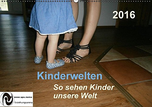 9783664557356: Kinderwelten - So sehen Kinder unsere Welt (Wandkalender 2016 DIN A2 quer): Großartige Kombination von Text und Foto - so sehen Kinder uns! (Monatskalender, 14 Seiten)
