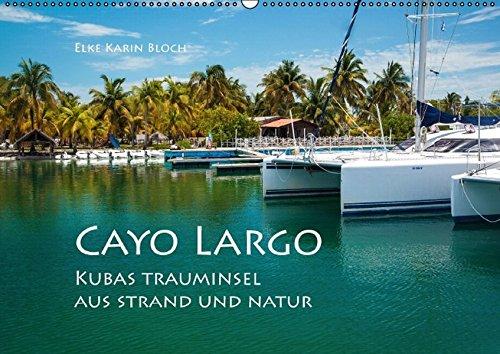 9783664576630: Cayo Largo. Kubas Trauminsel aus Strand und Natur (Wandkalender 2016 DIN A2 quer): 13 Impressionen aus Kubas Inselparadies (Monatskalender, 14 Seiten)