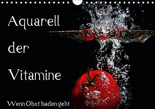 9783664577859: Aquarell der Vitamine - Wenn Obst baden geht (Wandkalender 2016 DIN A4 quer): Künstlerische Umsetzung von Früchten im Wasser (Monatskalender, 14 Seiten)