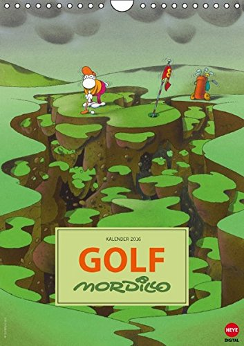 9783664583027: Mordillo: GOLF (Wandkalender 2016 DIN A4 hoch): Aberwitzige Cartoons für alle Golf-Fans (Monatskalender, 14 Seiten)