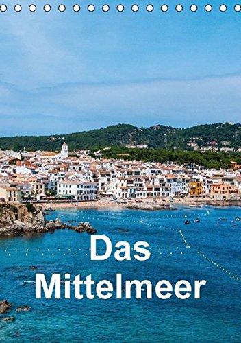 9783664583638: Das Mittelmeer (Tischkalender 2016 DIN A5 hoch): Bilder von verschiedenen Urlaubsorten am Mittelmeer (Monatskalender, 14 Seiten)