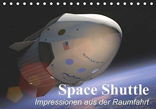 9783664584017: Space Shuttle. Impressionen aus der Raumfahrt (Tischkalender 2016 DIN A5 quer): Mit Raumf�hren in die Weiten des Weltalls (Monatskalender, 14 Seiten)