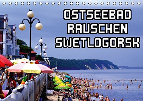 9783664587711: Ostseebad Rauschen Swetlogorsk (Tischkalender 2016 DIN A5 quer): Der Kurort Swetlogorsk/Rauschen an der Bernsteinküste (Monatskalender, 14 Seiten)