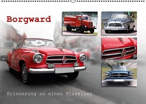 9783664591671: Borgward - Erinnerungen an einen Klassiker (Wandkalender 2016 DIN A2 quer): Borgward - die Legende des robusten Oldtimers lebt (Monatskalender, 14 Seiten)