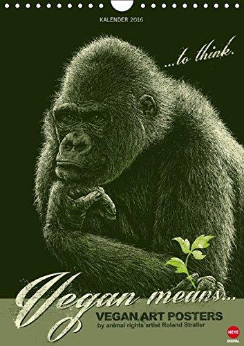9783664596157: Vegan means... (Wandkalender 2016 DIN A4 hoch): HERBIVORES - ein Kalender f�r Veganer (Monatskalender, 14 Seiten) (Calvendo Tiere)