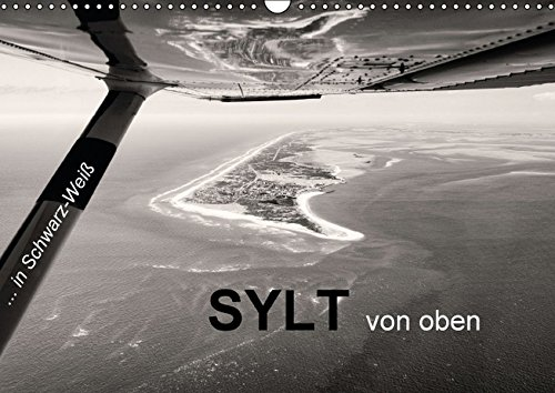 9783664604289: Sylt von oben in Schwarz-Weiß (Wandkalender 2016 DIN A3 quer): Ein Rundflug mit der Cessna C172 über die Insel Sylt. (Monatskalender, 14 Seiten)