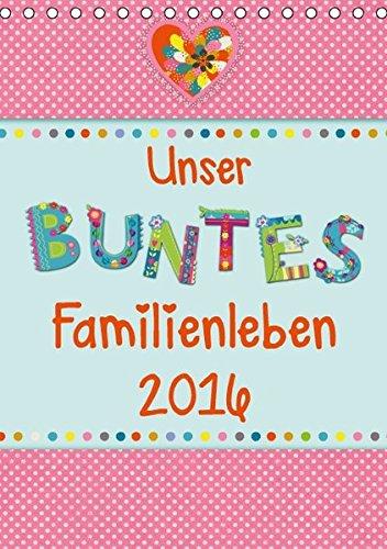 9783664609574: Unser buntes Familienleben 2016 (Tischkalender 2016 DIN A5 hoch): Der farbenfroh und heiter illustrierte Monatsplaner für die ganze Familie (Familienplaner, 14 Seiten)