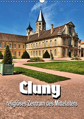 9783664610679: Cluny - religi�ses Zentrum des Mittelalters (Wandkalender 2016 DIN A3 hoch): Impressionen aus einer der beeindruckensten Klosteranlagen Europas (Monatskalender, 14 Seiten)