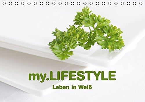 9783664621255: my.LIFESTYLE - Leben in Weiß (Tischkalender 2016 DIN A5 quer): Lebensstil, geprägt durch die Farbe Weiß (Monatskalender, 14 Seiten)