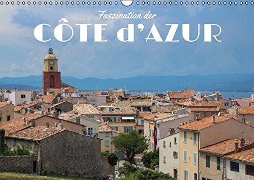 9783664652600: Faszination der C�te d'Azur (Wandkalender 2016 DIN A3 quer): Die St�dte und Landschaften der C�te d'Azur in wundersch�nen Fotografien. (Monatskalender, 14 Seiten)