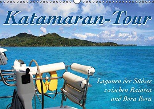 9783664660063: Katamaran-Tour (Wandkalender 2016 DIN A3 quer): Leinen los, Segel setzen und eine traumhafte Reise beginnt - Katamaran-Tour durch den Südpazifik. (Monatskalender, 14 Seiten)