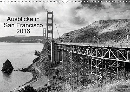 9783664680054: Ausblicke in San Francisco 2016 (Wandkalender 2016 DIN A3 quer): Wandkalender mit SchwarzWeiß- Photos von San Francisco. (Monatskalender, 14 Seiten)