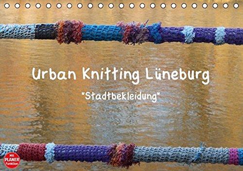 9783664684304: Urban Knitting Lüneburg (Tischkalender 2016 DIN A5 quer): Stadtbekleidung gibt den Städten mehr Wärme (Geburtstagskalender, 14 Seiten)