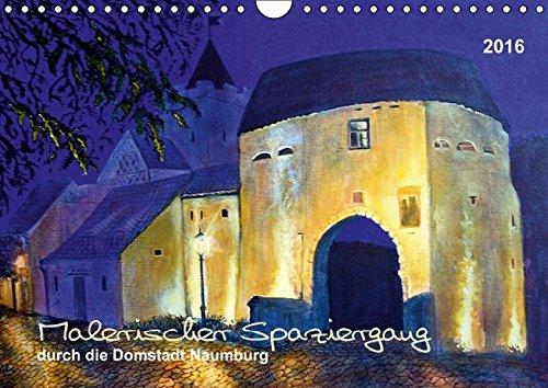 9783664689170: Malerischer Spaziergang durch die Domstadt Naumburg (Wandkalender 2016 DIN A4 quer): Naumburg - Gemalte Impressionen der Domstadt (Monatskalender, 14 Seiten)