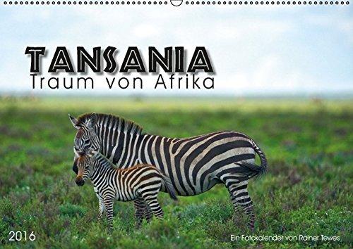 9783664698608: Tansania - Traum von Afrika (Wandkalender 2016 DIN A2 quer)