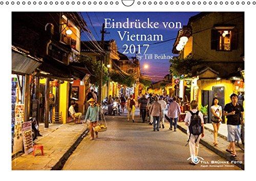 9783664788163: Eindrücke von VIETNAM 2017 by Till Brühne 2017 (Wandkalender 2017 DIN A3 quer): Dieser Kalender zeigt interessante Eindrücke des Landes Vietnam. (Monatskalender, 14 Seiten)