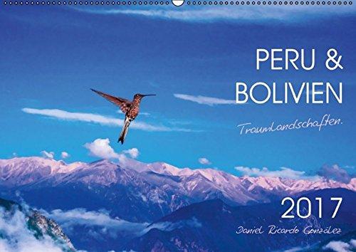 9783664788989: Peru und Bolivien - Traumlandschaften (Wandkalender 2017 DIN A2 quer): Traumhafte Landschaftsbilder der zwei bezauberten Länder Südamerikas ... Ricardo Gonzalez (Monatskalender, 14 Seiten)