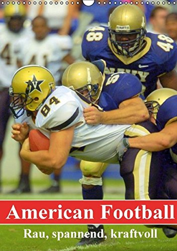 9783664791651: American Football. Rau, spannend, kraftvoll (Wandkalender 2017 DIN A3 hoch): Amerikas beliebtester Sport erobert Deutschland (Planer, 14 Seiten )