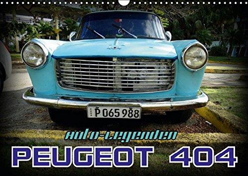 9783664796670: Auto-Legenden - PEUGEOT 404 (Wandkalender 2017 DIN A3 quer): Das französische Kultauto Peugeot 404 auf Kuba (Monatskalender, 14 Seiten)