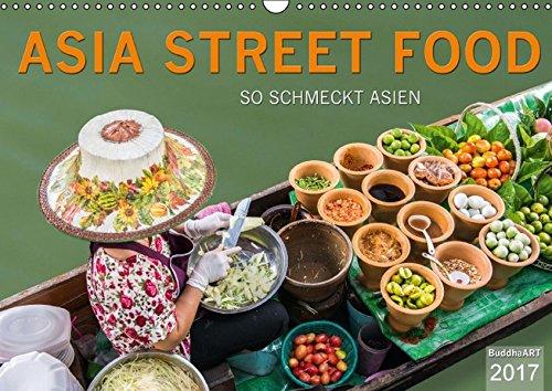 9783664798377: ASIA STREET FOOD - So schmeckt Asien (Wandkalender 2017 DIN A3 quer): Ein kulinarischer Spaziergang durch die Küchen Asiens (Monatskalender, 14 Seiten )