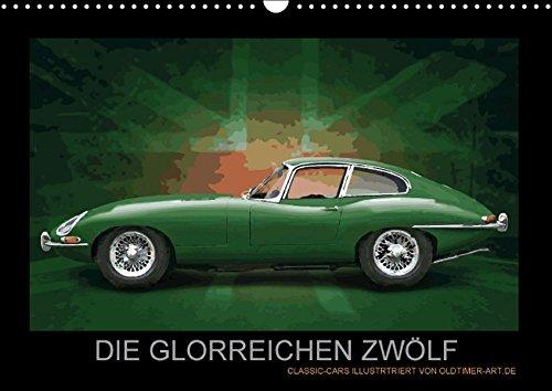9783664804849: DIE GLORREICHEN ZWÖLF (Wandkalender 2017 DIN A3 quer): Die schönsten Classic-Cars - Illustrierte Edition (Monatskalender, 14 Seiten )