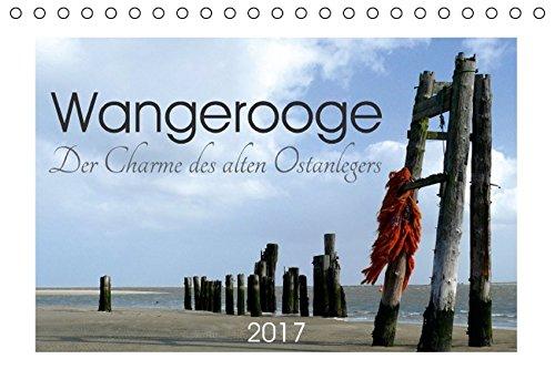 9783664808151: Wangerooge. Der Charme des Ostanlegers (Tischkalender 2017 DIN A5 quer): Sturmfluten und Versandungen setzten dem heute stillgelegten Ostanleger zu. (Monatskalender, 14 Seiten)