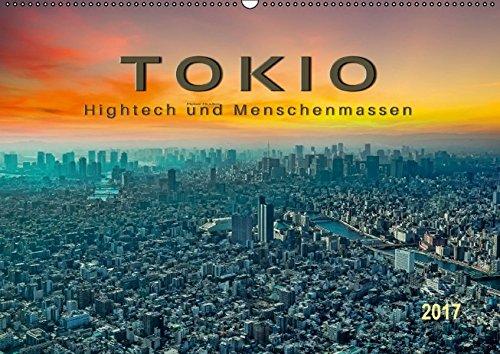 9783664813155: Tokio - Hightech und Menschenmassen (Wandkalender 2017 DIN A2 quer): Tokio, Spagat einer übervölkerten und engen Stadt zwischen Hightech und Menschenmassen. (Monatskalender, 14 Seiten)