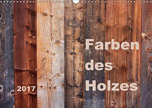 9783664815302: Farben des Holzes (Wandkalender 2017 DIN A3 quer): Fotokunst zur Schönheit von Holz (Monatskalender, 14 Seiten)