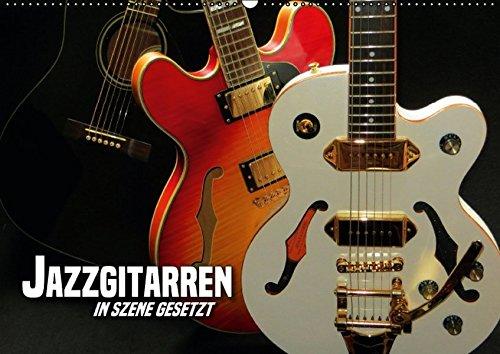 9783664825660: JAZZGITARREN in Szene gesetzt (Wandkalender 2017 DIN A2 quer): Auf jedem Kalenderblatt präsentiert sich eine andere beliebte Gitarrenschönheit (Monatskalender, 14 Seiten)