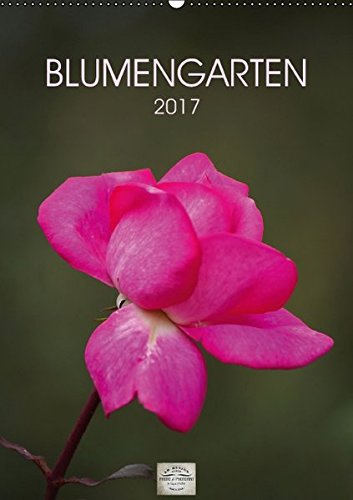9783664828524: Blumengarten (Wandkalender 2017 DIN A2 hoch): Fotografien von wunderschönen Blumen und Blüten. (Monatskalender, 14 Seiten)