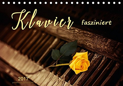 9783664832279: Klavier fasziniert (Tischkalender 2017 DIN A5 quer): Klavier - emotionale Darstellungen eines anspruchsvollen Instrumentes. (Monatskalender, 14 Seiten)