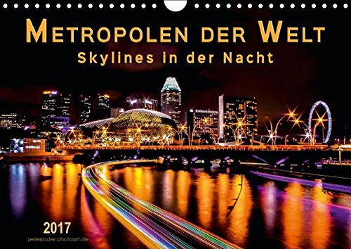 9783664836871: Metropolen der Welt - Skylines in der Nacht (Wandkalender 2017 DIN A4 quer): Städte, die nicht schlafen, eingehüllt in ein ewiges Lichtermeer. (Monatskalender, 14 Seiten )
