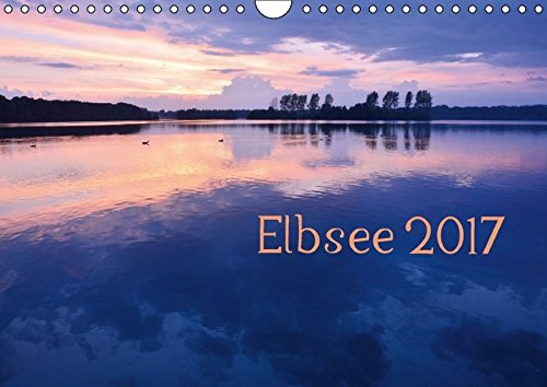 9783664843008: Elbsee 2017 (Wandkalender 2017 DIN A4 quer): Fotoimpressionen vom Elbsee bei Düsseldorf (Monatskalender, 14 Seiten )