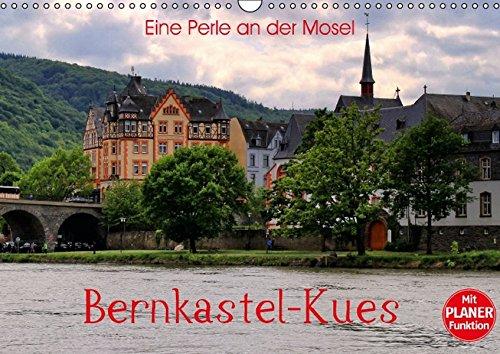 9783664849239: Eine Perle an der Mosel - Bernkastel-Kues (Wandkalender 2017 DIN A3 quer): Einer der schönsten Orte an der Mosel (Geburtstagskalender, 14 Seiten )