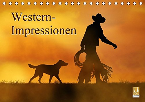 9783664849901: Western-Impressionen (Tischkalender 2017 DIN A5 quer): Ein Lebensgefühl in emotionalen Bildern (Geburtstagskalender, 14 Seiten)