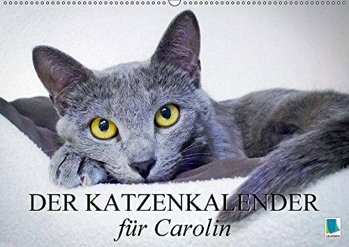 9783664855070: Der Katzenkalender für Carolin (Wandkalender 2017 DIN A2 quer): Besinnliche und heitere Lebensweisheiten (Monatskalender, 14 Seiten)