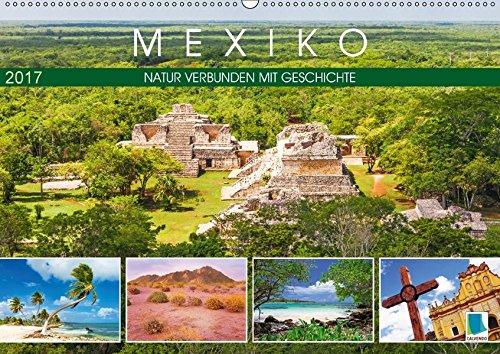 9783664862924: Mexiko: Natur verbunden mit Geschichte (Wandkalender 2017 DIN A2 quer): Maya, Wüste und tropische Regenwald in voller Pracht (Monatskalender, 14 Seiten )