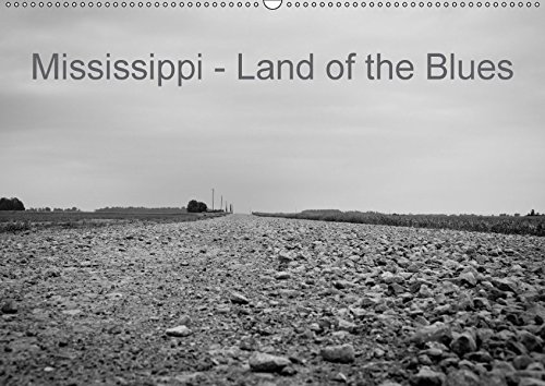9783664896455: Mississippi, Land of the Blues (Wandkalender 2017 DIN A2 quer): Historische Stätten des Delta Blues und Impressionen aus dem Mississippi Delta (Monatskalender, 14 Seiten )