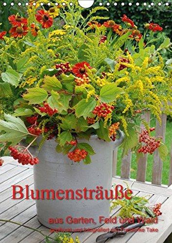 9783664897087: Blumensträuße aus Garten, Feld und Wald (Wandkalender 2017 DIN A4 hoch): natürliche Blumensträuße, liebevoll arrangiert (Monatskalender, 14 Seiten )