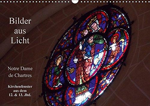 9783664897391: Bilder aus Licht - Notre Dame de Chartres (Wandkalender 2017 DIN A3 quer): Detailaufnahmen der Glasfenster aus dem 12. / 13. Jhd. (Monatskalender, 14 Seiten )