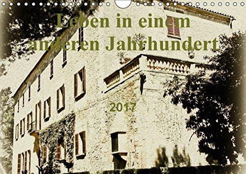 9783664900367: Leben in einem anderen Jahrhundert (Wandkalender 2017 DIN A4 quer): Ein nostalgisches Landgut auf Mallorca (Monatskalender, 14 Seiten )
