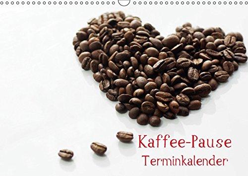 9783664912407: Kaffee-Pause Terminkalender (Wandkalender 2017 DIN A3 quer): Kaffee Pause, das ist der Moment, einen guten Kaffee zu genießen, um zur Ruhe zu kommen, ... zu sammeln. (Geburtstagskalender, 14 Seiten )