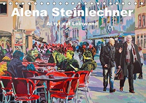 9783664926602: Alena Steinlechner, Acryl auf Leinwand (Tischkalender 2017 DIN A5 quer): Figurativ gegenständliche Werke von Alena Steinlechner. In kräftigen ... in einen Dialog. (Monatskalender, 14 Seiten )