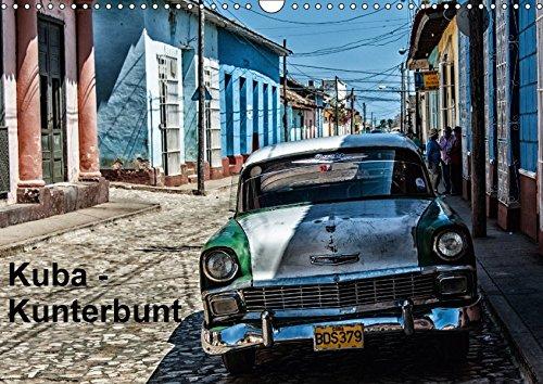 9783664929030: Kuba - Kunterbunt (Wandkalender 2017 DIN A3 quer): Die farbenfrohe Seite eines besonderen Landes (Monatskalender, 14 Seiten )