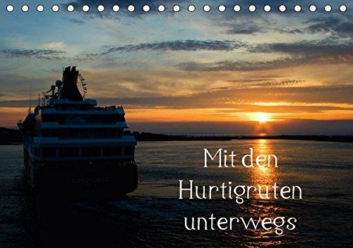 9783664969586: Mit den Hurtigruten unterwegs (Tischkalender 2017 DIN A5 quer): Bei der Reise
