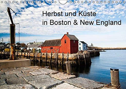 9783664974450: Herbst und Küste in Boston & New England (Wandkalender 2017 DIN A4 quer): Eindrücke einer Boston-Reise mit Ausflügen nach Rockport, Cape Cod & Walden ... Indian Summer. (Monatskalender, 14 Seiten )